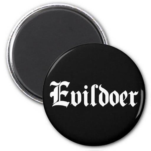 Evildoer Magnets