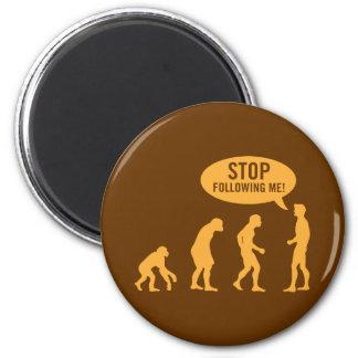 évolution - cessez de me suivre ! magnets pour réfrigérateur