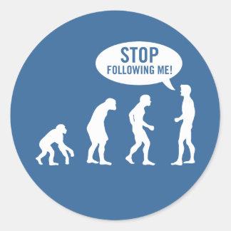 évolution - cessez de me suivre ! sticker rond