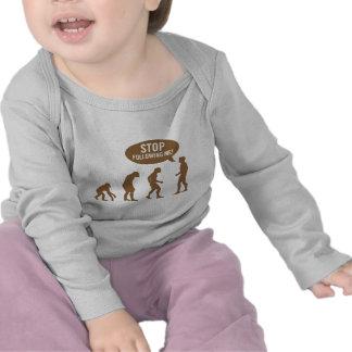 évolution - cessez de me suivre ! t-shirt