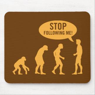évolution - cessez de me suivre ! tapis de souris