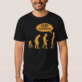 évolution - cessez de me suivre ! tee-shirt