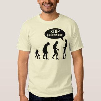 évolution - cessez de me suivre ! tshirt