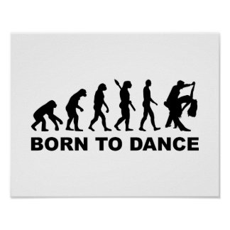 Evolution dancing born to dance poster