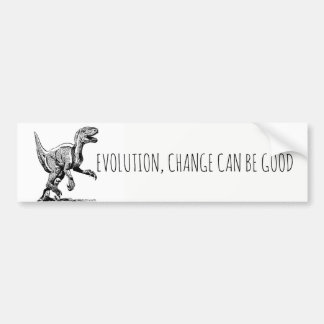 Evolution Dinosaur, Change Can Be Good Bumper Sticker