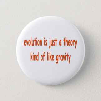 evolution is just a theory 2 inch round button