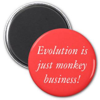 Evolution is just monkey business! magnet