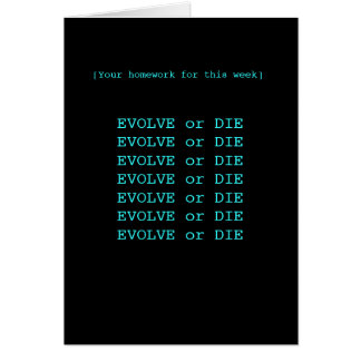 Evolve or die greeting cards