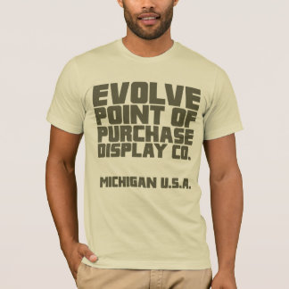 EVOLVE POINT OF PURCHASE DISPLAY CO. T-Shirt