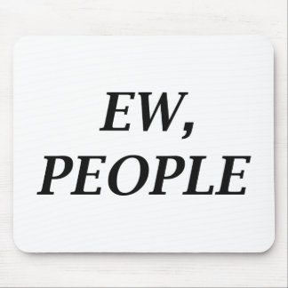 Ew, People Mouse Pad