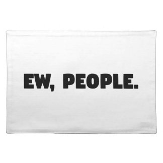 Ew, People Placemat