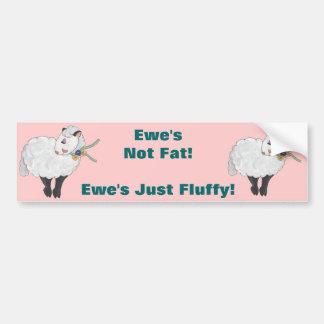 Ewe's not Fat, Ewe's Fluffy! Car Bumper Sticker