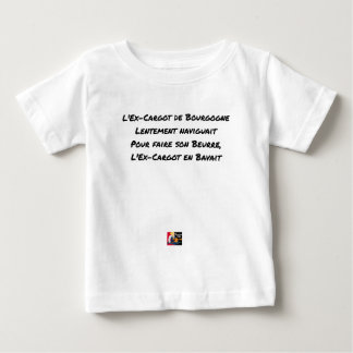EX CARGOT OF BURGUNDY SLOWLY SAILED, FOR BABY T-Shirt