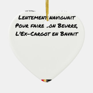 EX CARGOT OF BURGUNDY SLOWLY SAILED, FOR CERAMIC ORNAMENT