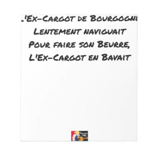 EX CARGOT OF BURGUNDY SLOWLY SAILED, FOR NOTEPAD