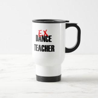 EX DANCE TEACHER TRAVEL MUG