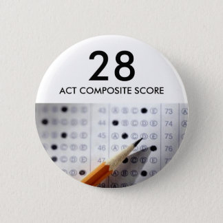 Exam, test, act, 28, ACT COMPOSITE SCORE 2 Inch Round Button