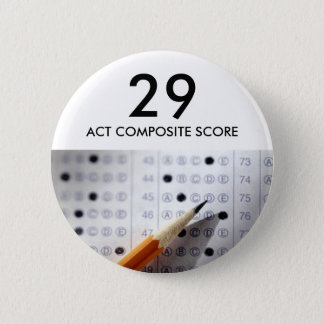 Exam, test, act, 29, ACT COMPOSITE SCORE 2 Inch Round Button