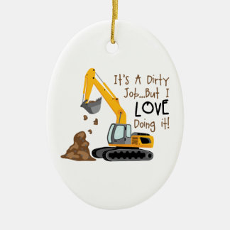 Excavator Dirty Job Ceramic Ornament