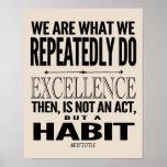 Excellence Is A Habit | Choose Your Colour Poster