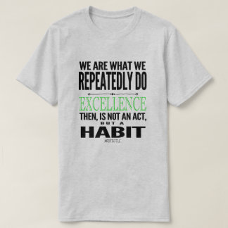 Excellence Is A Habit Quote | Black/Lime T-Shirt