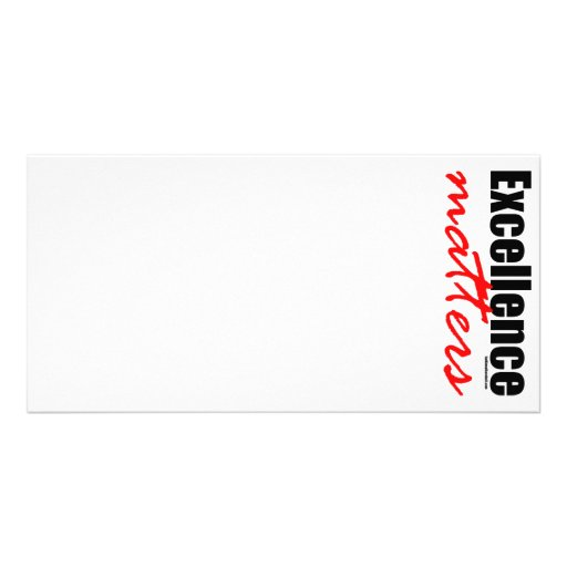 Excellence Matters Custom Photo Card