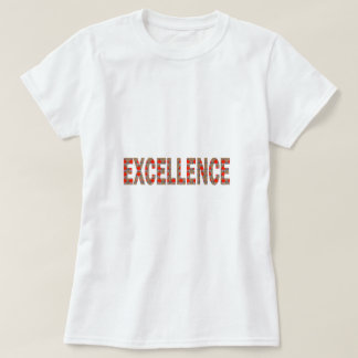 EXCELLENT EXCELLENCE Quality Achievement Topper T-Shirt