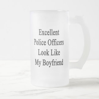 Excellent Police Officers Look Like My Boyfriend Frosted Glass Beer Mug