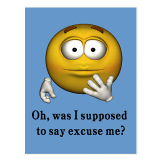 Excuse Me Smiley Face Postcard