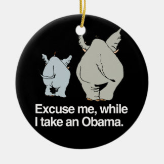 Excuse me while I take an Obama -.png Round Ceramic Ornament