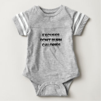 Excuses Don't Burn Calories - Exercise, Workout Baby Bodysuit