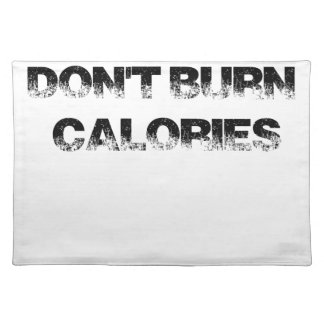 Excuses Don't Burn Calories - Exercise, Workout Placemat