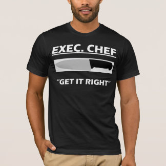 Exec. Chef T-Shirt