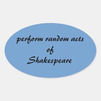Exécutez les actes aléatoires de Shakespeare Sticker Ovale