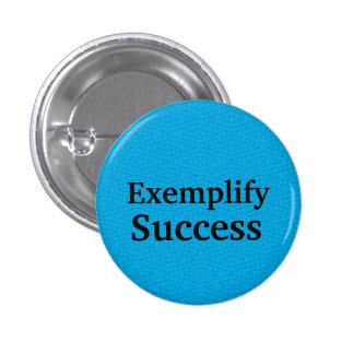 """""""Exemplify Success"""" Template Motivational Button"""