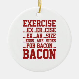 Exercise Bacon Ceramic Ornament