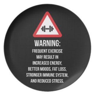 Exercise Benefits - Warning - Workout Motivational Plate