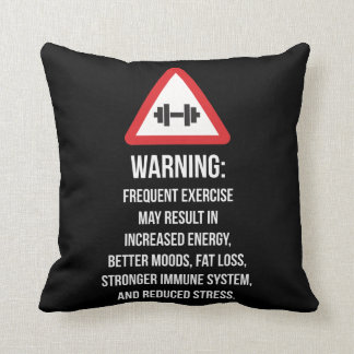 Exercise Benefits - Warning - Workout Motivational Throw Pillow
