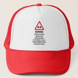 Exercise Benefits - Warning - Workout Motivational Trucker Hat