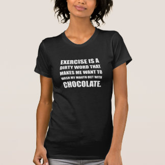 Exercise Dirty Word Chocolate T-Shirt