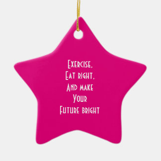 exercise, eat right ceramic star ornament