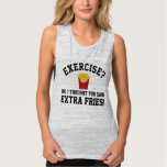 Exercise, Extra Fries Anti-Workout Funny Food Flowy Muscle Tank Top