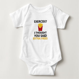EXERCISE I Thought You said Extra Fries Baby Bodysuit