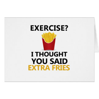 EXERCISE I Thought You said Extra Fries Card