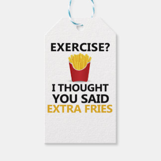 EXERCISE I Thought You said Extra Fries Gift Tags