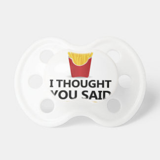 EXERCISE I Thought You said Extra Fries Pacifiers