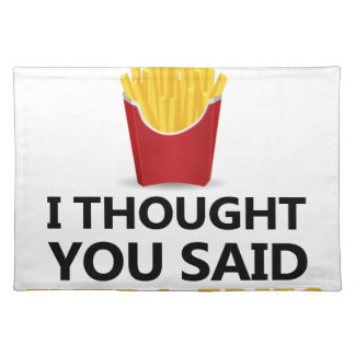 EXERCISE I Thought You said Extra Fries Placemat