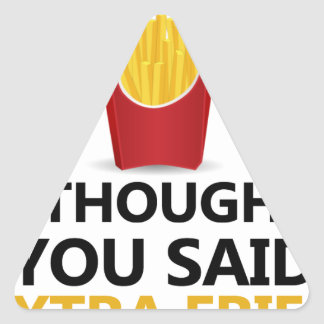 EXERCISE I Thought You said Extra Fries Triangle Sticker
