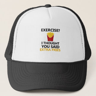 EXERCISE I Thought You said Extra Fries Trucker Hat
