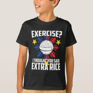 Exercise? I Thought You Said Extra Rice T-Shirt